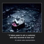Picture of the week #16 : It takes years to win a customer…