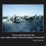 Picture of the week #27 : If you step back too far, your vision doesn't become global…