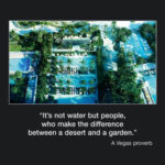 Picture of the week #31: It's not water but people who makes the difference between a desert and a garden