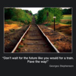 Picture of the week #40 : Don't wait for the future the way you would for a train…