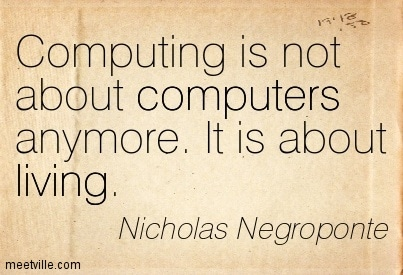 Quotation-Nicholas-Negroponte-living-computers-Meetville-Quotes-207674