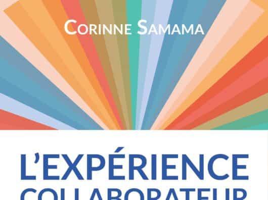 L'expérience collaborateur par Corinne Samama