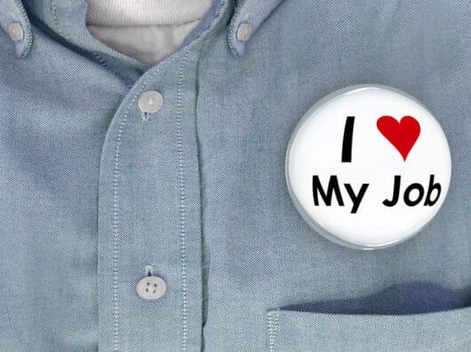 Tout le monde veut aimer son travail !